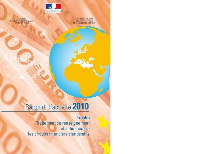 Rapport d'activité 2010                            Tracfin     Traitement du renseignement                   et action con...