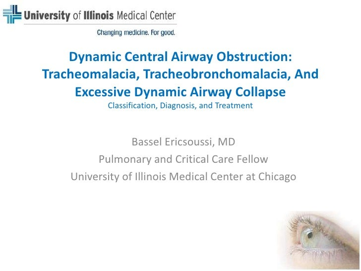 Dynamic Central Airway Obstruction: Tracheomalacia,Tracheobronchomalacia, And Excessive Dynamic Airway Collapse Classifica...