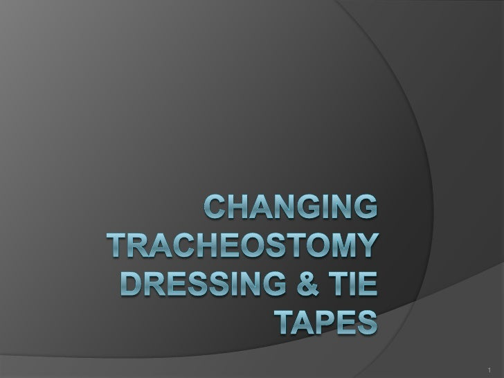 Changing  Tracheostomy Dressing & Tie Tapes<br />1<br />