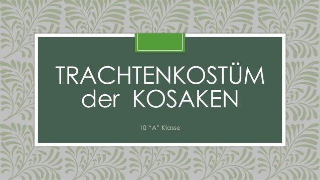 """TRACHTENKOSTÜM der KOSAKEN 10 """"A"""" Klasse"""