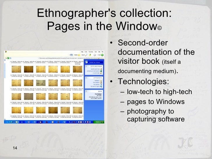 Ethnographer's collection:  Pages in the Window ©   <ul><li>Second-order documentation of the visitor book  (itself a docu...