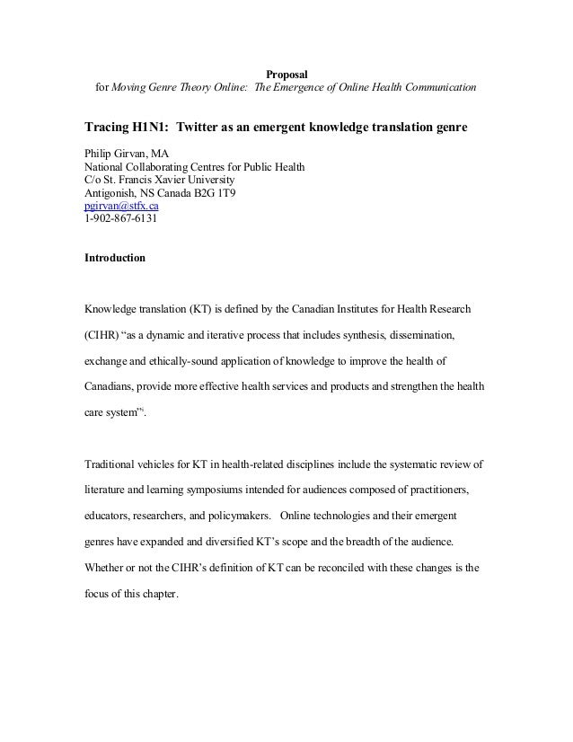 Proposal for Moving Genre Theory Online: The Emergence of Online Health Communication Tracing H1N1: Twitter as an emergent...