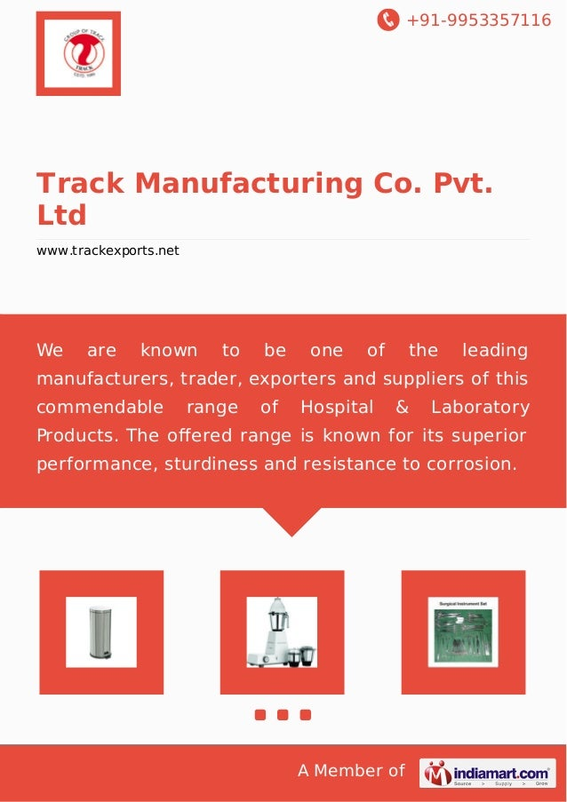 +91-9953357116 A Member of Track Manufacturing Co. Pvt. Ltd www.trackexports.net We are known to be one of the leading man...