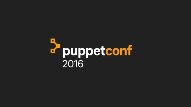 Enjoying the Journey from Puppet 3.x to Puppet 4.x Rob Nelson