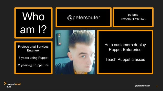 PuppetConf 2016: Nice and Secure: Good OpSec Hygiene With Puppet! – Peter Souter, Puppet Slide 2