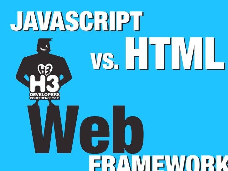 JAVASCRIPT      VS.   HTML Web