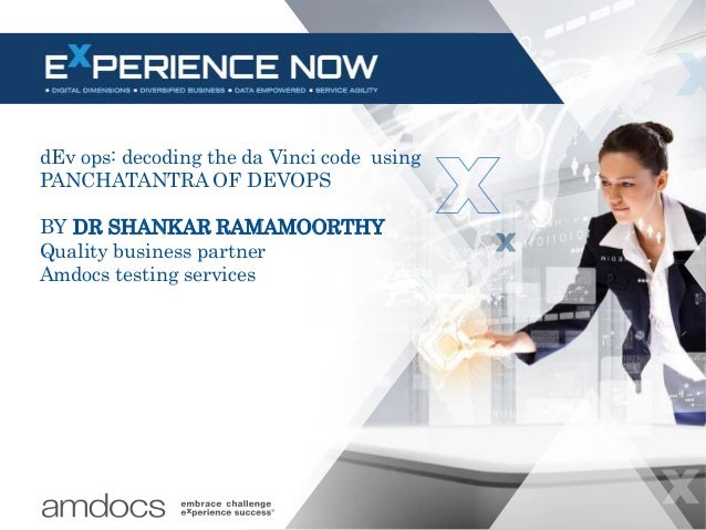 dEv ops: decoding the da Vinci code using PANCHATANTRA OF DEVOPS BY DR SHANKAR RAMAMOORTHY Quality business partner Amdocs...