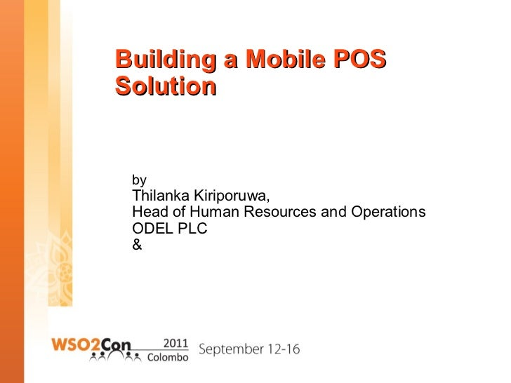 Building a Mobile POS Solution  by Thilanka Kiriporuwa, Head of Human Resources and Operations ODEL PLC &