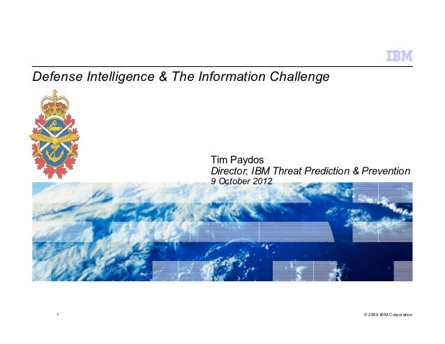 Defense Intelligence & The Information Challenge                            Tim Paydos                            Director...