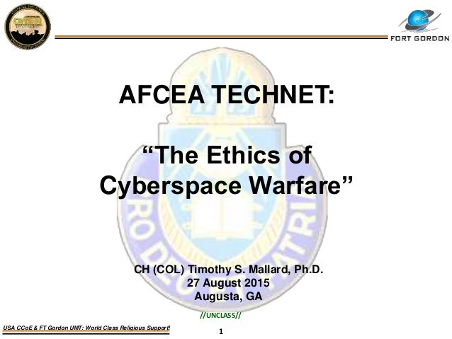 """1 USA CCoE & FT Gordon UMT: World Class Religious Support! AFCEA TECHNET: """"The Ethics of Cyberspace Warfare"""" CH (COL) Timo..."""