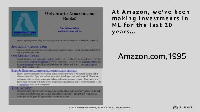 © 2018, Amazon Web Services, Inc. or its affiliates. All rights reserved. Amazon.com,1995 At Amazon, we've been making inv...