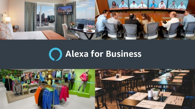 © 2018, Amazon Web Services, Inc. or its affiliates. All rights reserved. Alexa for Business