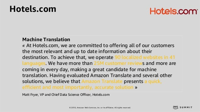 © 2018, Amazon Web Services, Inc. or its affiliates. All rights reserved. Hotels.com Machine Translation « At Hotels.com, ...