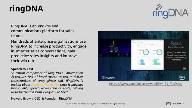 © 2018, Amazon Web Services, Inc. or its affiliates. All rights reserved. ringDNA RingDNA is an end-to-end communications ...