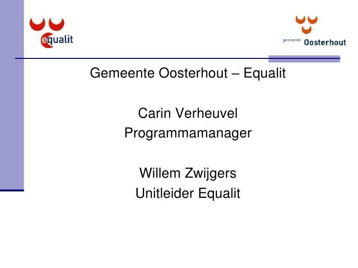 Op de website digtal<br />Equalit Shared Service Organisatie (Oosterhout e.o.) Carin Verheuvel, programmamanager dienstver...