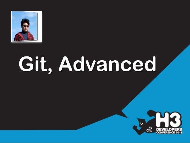 """2011년 KTH H3 컨퍼런스 Track B, 세션4 """"Advanced Git"""" by A.J Slide 3"""