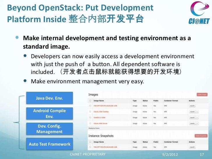 Beyond OpenStack: Put DevelopmentPlatform Inside 整合内部开发平台  Make internal development and testing environment as a   stand...