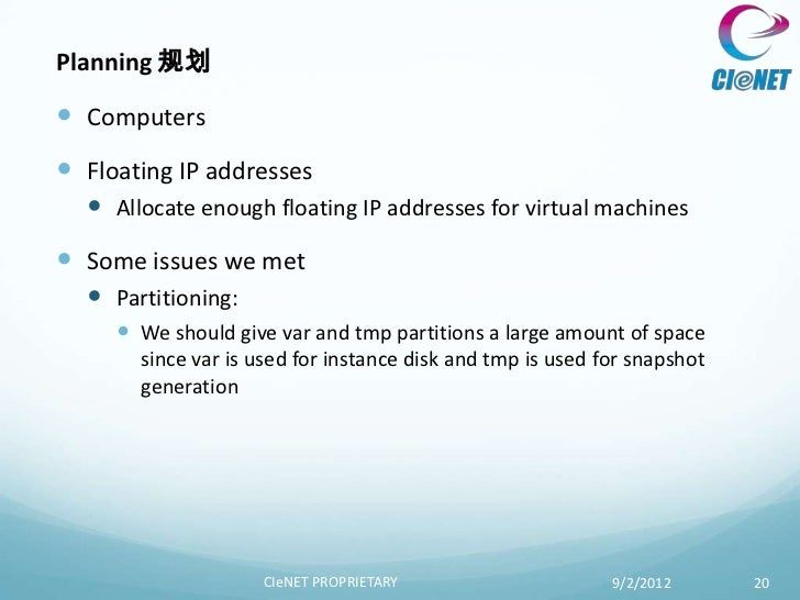 Planning 规划 Computers Floating IP addresses   Allocate enough floating IP addresses for virtual machines Some issues w...