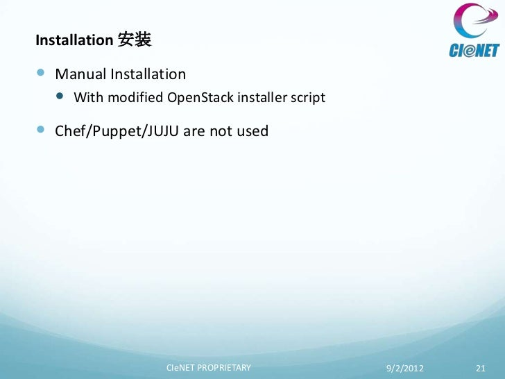 Installation 安装 Manual Installation   With modified OpenStack installer script Chef/Puppet/JUJU are not used           ...