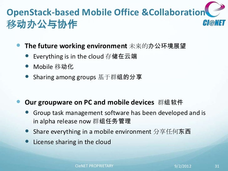 OpenStack-based Mobile Office &Collaboration移动办公与协作   The future working environment 未来的办公环境展望     Everything is in the ...