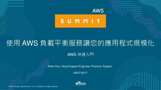 © 2016, Amazon Web Services, Inc. or its Affiliates. All rights reserved. Retro Kuo, Cloud Support Engineer, Premium Suppo...
