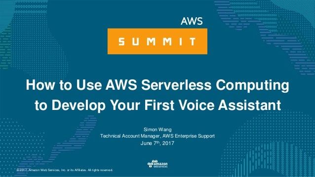 © 2017, Amazon Web Services, Inc. or its Affiliates. All rights reserved. Simon Wang Technical Account Manager, AWS Enterp...