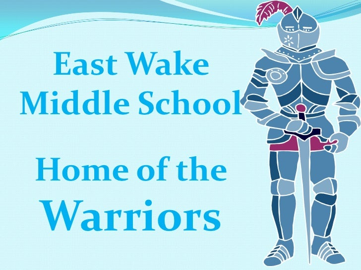 East Wake Middle School<br />Home of the <br />Warriors<br />