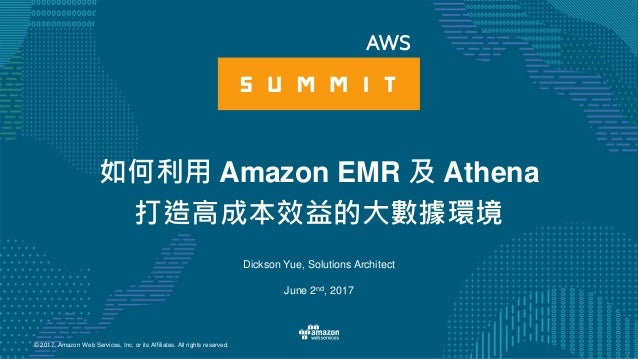 © 2017, Amazon Web Services, Inc. or its Affiliates. All rights reserved. Dickson Yue, Solutions Architect June 2nd, 2017 ...
