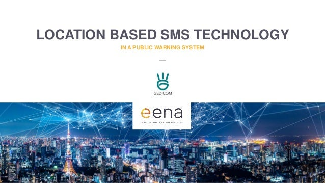 LOCATION BASED SMS TECHNOLOGY IN A PUBLIC WARNING SYSTEM