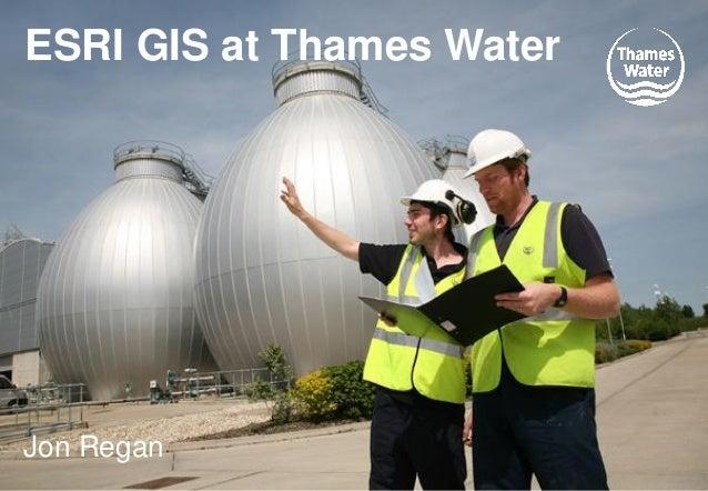 1 ESRI GIS at Thames Water Jon Regan