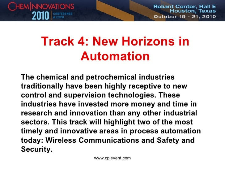 Track 4: New Horizons in Automation The chemical and petrochemical industries traditionally have been highly receptive to ...