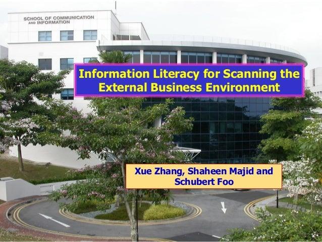 1 Information Literacy for Scanning the External Business Environment Xue Zhang, Shaheen Majid and Schubert Foo