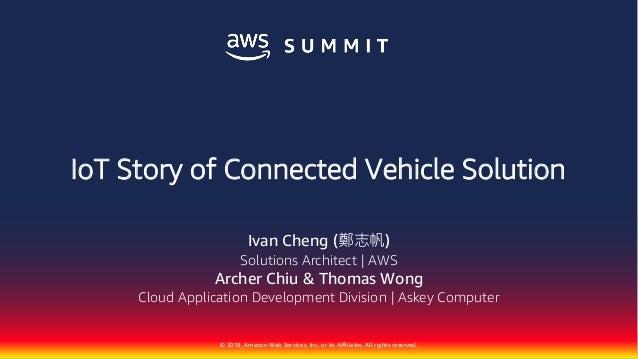 物聯網創新應用:車聯網解決方案IoT Story of Connected Vehicle
