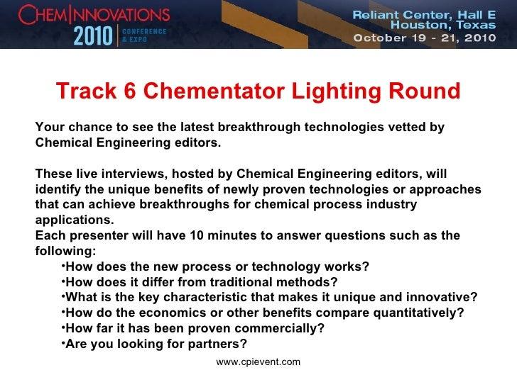 <ul><li>Track 6 Chementator Lighting Round </li></ul><ul><li>Your chance to see the latest breakthrough technologies vette...