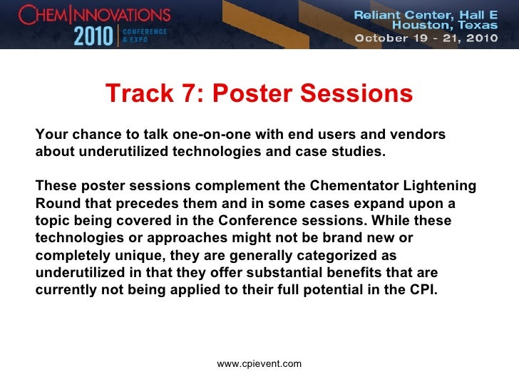 Track 7: Poster Sessions Your chance to talk one-on-one with end users and vendors about underutilized technologies and ca...