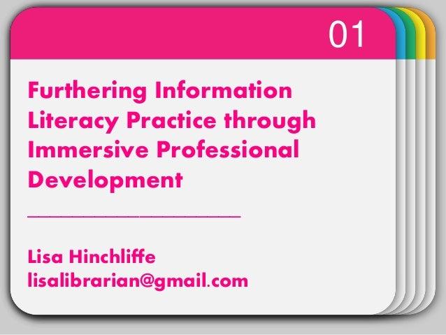 WINTERTemplateFurthering Information Literacy Practice through Immersive Professional Development ___________________ Lisa...