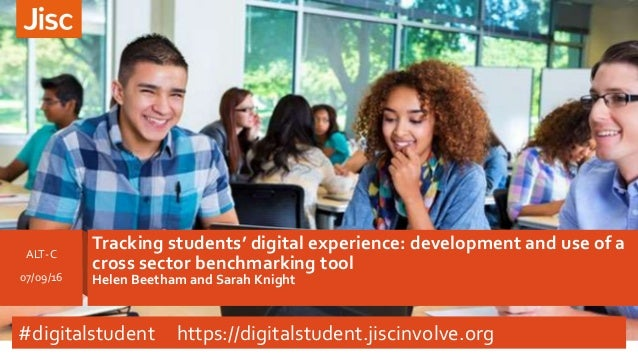 Tracking students' digital experience: development and use of a cross sector benchmarking tool Helen Beetham and Sarah Kni...