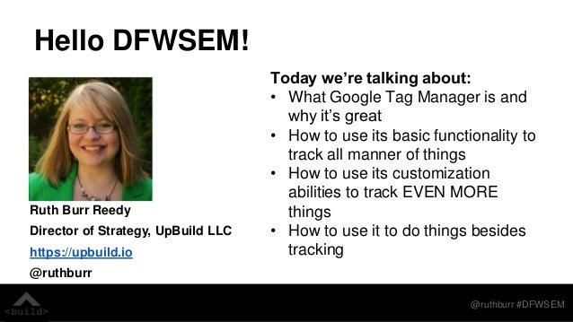 Track Everything with Google Tag Manager -  #DFWSEM May 2017 Slide 2