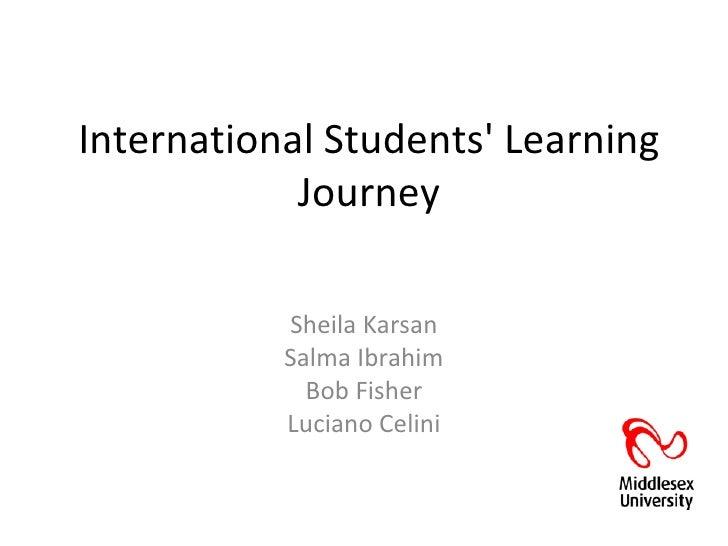 International Students Learning            Journey           Sheila Karsan           Salma Ibrahim             Bob Fisher ...