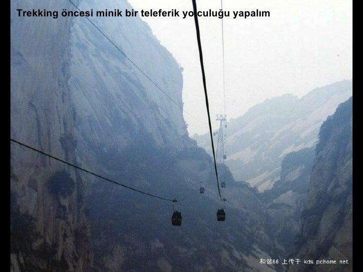 Trekking öncesi minik bir teleferik yolculuğu yapalım