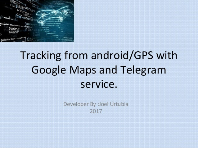 Tracking Any GPS with Google maps and Telegram API on google road maps, google safety map, google running map, google information map, google solar map, google flight tracker map, google contacts map, google location finder map, google maps on phone, google navigation map, google analytics map, google business map, google maps map, google positioning map, google camping map, google mobile map, google history map, google mapping map, google search map, google home map,