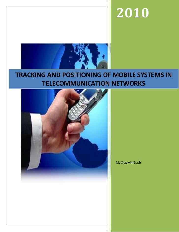 2010TRACKING AND POSITIONING OF MOBILE SYSTEMS IN       TELECOMMUNICATION NETWORKS                            Ms Ojaswini ...