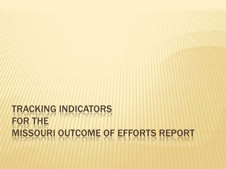 Tracking Indicators for the Missouri Outcome of efforts report<br />