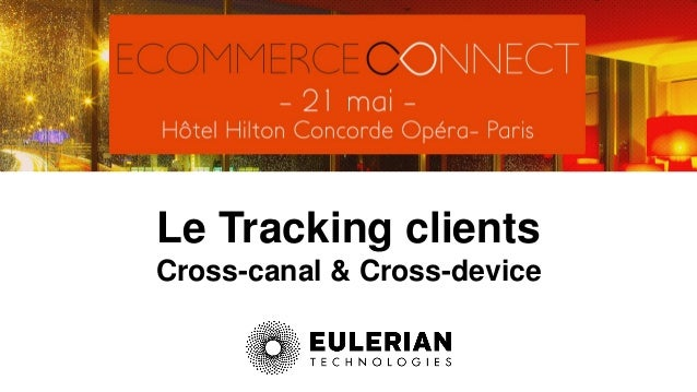 Le Tracking clients Cross-canal & Cross-device
