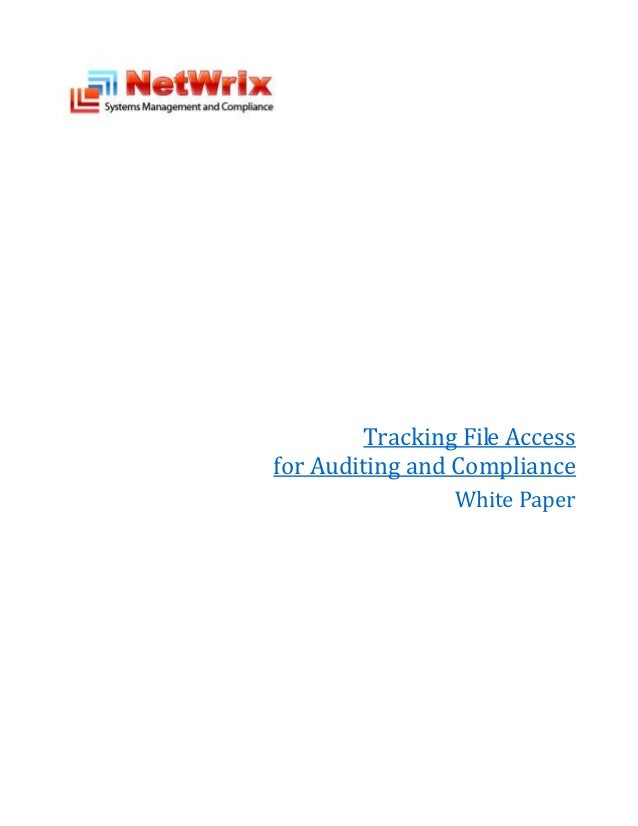 Tracking File Accessfor Auditing and Compliance                 White Paper