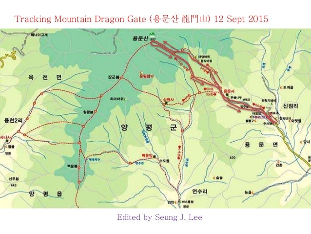 Tracking Mountain Dragon Gate (용문산 龍門山) 12 Sept 2015 Edited by Seung J. Lee