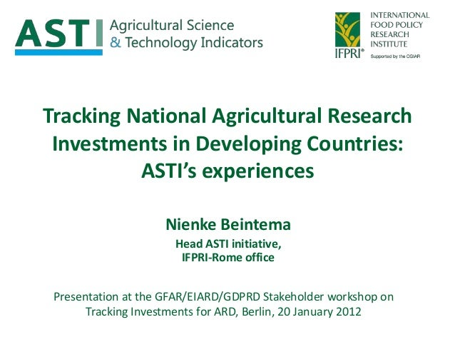 Tracking National Agricultural Research Investments in Developing Countries:          ASTI's experiences                  ...