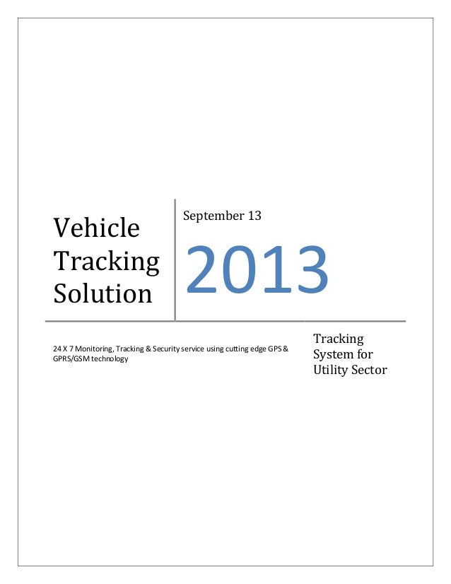 Vehicle Tracking Solution September 13 2013 24 X 7 Monitoring, Tracking & Security service using cutting edge GPS & GPRS/G...