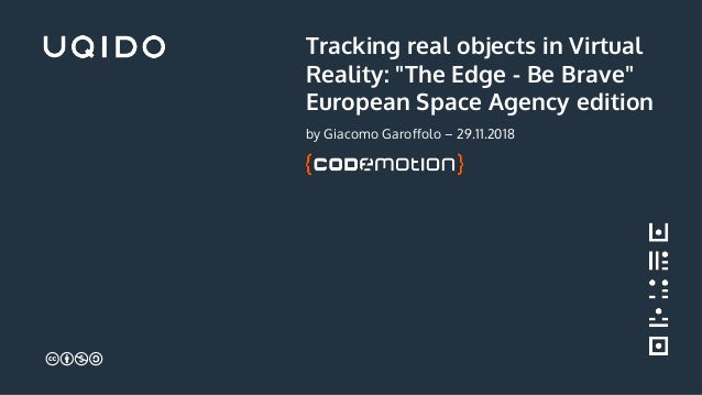 "Tracking real objects in Virtual Reality: ""The Edge - Be Brave"" European Space Agency edition by Giacomo Garoffolo – 29.11..."