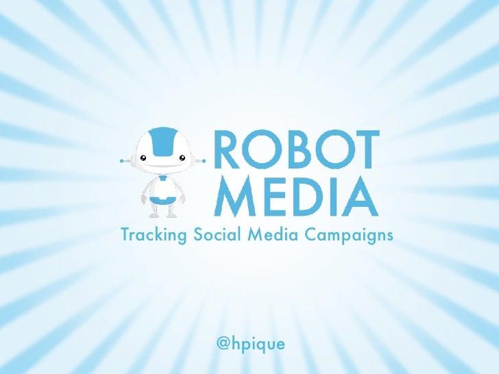 Tracking Social Media Campaigns          @hpique